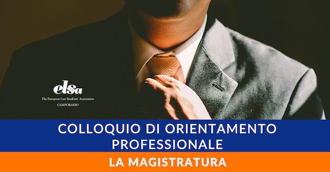 Colloquio di Orientamento Professionale - La Magistratura