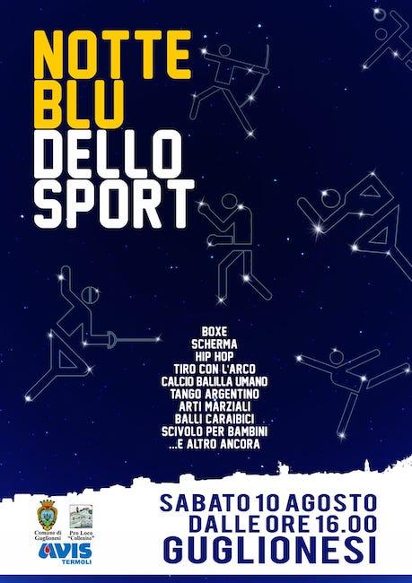 """Si svolgerà il 10 agosto 2019 la """"Notte bianca"""" di Guglionesi, che quest'anno sarà la """"Notte blu dello sport"""", con varie discipline sportive ad animare il cuore dell'estate guglionesana organizzata dal Comune di Guglionesi, in collaborazione con la Pro Loco Colleniso e Avis Termoli. Come ogni anno, il 10 agosto varie attività commerciali si dedicheranno all'organizzazione di eventi per animare la """"Notte blu dello sport"""" a Guglionesi."""